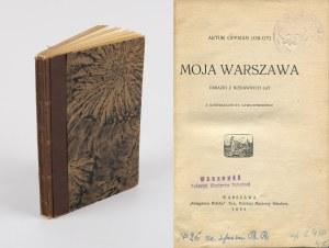 OPPMAN Artur (Or-Ot) - Moja Warszawa. Obrazki z niedawnych lat [1929] [il. Stanisław Sawiczewski]
