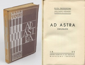ORZESZKOWA Eliza, ROMSKI Juljusz (GARBOWSKI Tadeusz) - Ad astra. Dwugłos [1935] [okł. Roman Kłopotowski]