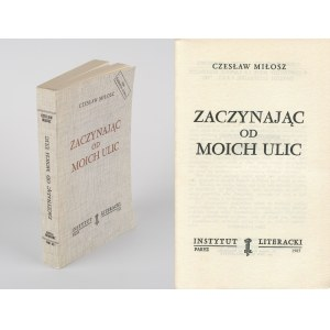 MIŁOSZ Czesław - Zaczynając od moich ulic [wydanie pierwsze Paryż 1962]