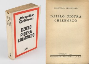 FIJAŁKOWSKI Mieczysław - Dzieło Piotra Chlebnego [1938]