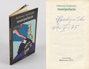 IREDYŃSKI Ireneusz - Manipulacja [wydanie pierwsze 1975] [AUTOGRAF]