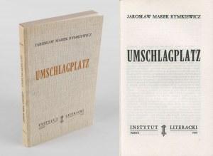RYMKIEWICZ Marek Jarosław - Umschlagplatz [wydanie pierwsze Paryż 1988]