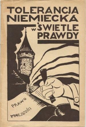 Tolerancja niemiecka w świetle prawdy na tle znieważenia artystów Teatru Polskiego z Katowic w Opolu [1929]