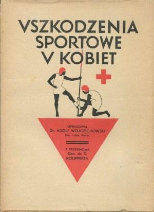 WOJCIECHOWSKI Adolf - Uszkodzenia sportowe u kobiet [1935] [okł. Wiktoria Goryńska]