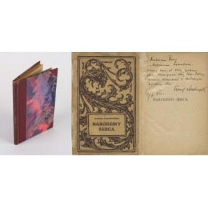 MAKUSZYŃSKI Kornel - Narodziny serca [1920] [AUTOGRAF I DEDYKACJA]