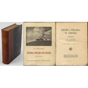 LORENTOWICZ Jan - Ziemia polska w pieśni. Antologia [1913]