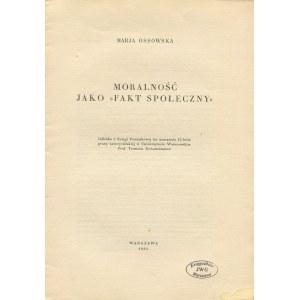 OSSOWSKA Maria - Moralność jako fakt społeczny [1934] [DEDYKACJA DLA MIECZYSŁAWA CHOYNOWSKIEGO]