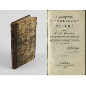 GAWARECKI Hipolit - Pamiętnik historyczny płocki. Tomik II [1830] [Ciechanów, Ostrołęka, Myszyniec, Krasne, Sochaczew]