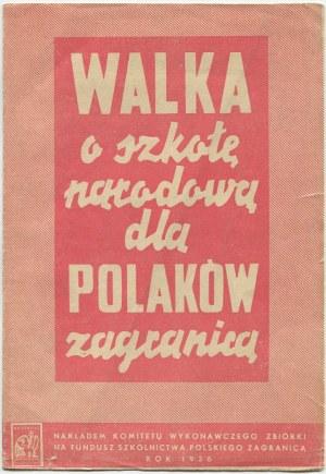 Walka o szkołę narodową dla Polaków zagranicą [1936]