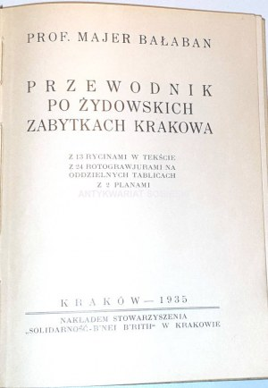 BAŁABAN- PRZEWODNIK PO ŻYDOWSKICH ZABYTKACH KRAKOWA wyd. 1935r. z ilustracjami