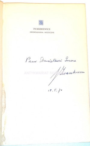 IWASZKIEWICZ- OPOWIADANIA MUZYCZNE wyd. 1971 autograf autora