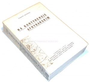 KOTOWSKI- NA KONTYNENCIE AFRYKAŃSKIM wyd. 1972 dedykacja autora