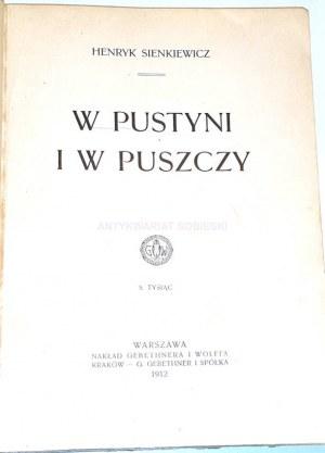 SIENKIEWICZ- W PUSTYNI I W PUSZCZY 1912r. wyd. 1