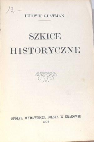 GLATMAN- SZKICE HISTORYCZNE wyd. 1906
