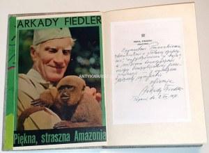FIEDLER - PIĘKNA, STRASZNA AMAZONIA. Dedykacja dla Zygmunta Pniewskiego opatrzona autografem Autora