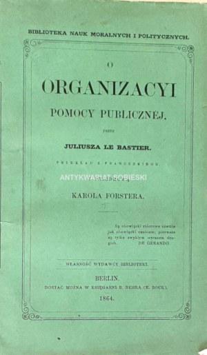 LE BASTIER- O ORGANIZACYI POMOCY PUBLICZNEJ wyd. 1864
