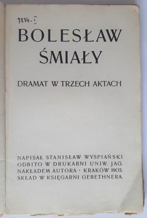 Wyspiański, Bolesław Śmiały, Kraków 1903 r. I wydanie
