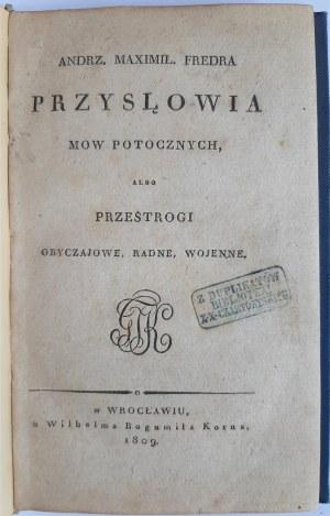 Fredro, Przysłowia mów potocznych, Wrocław 1809 r. z Bibl. Czartoryskich