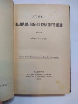 Bieliński, Żywot Ks. Adama Jerzego Czartoryskiego. Tom I i II, 1905 r.