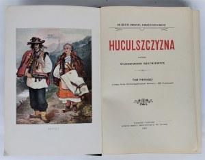 Szuchiewicz, Huculszczyzna. Tom 1-4, Lwów 1902 - 1908 r.