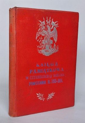 Białynia Chołodecki, W czterdziestą rocznicę Powstania, Lwów 1904 r.
