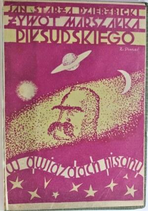 Starża–Dzierżbicki, Żywot Marszałka Piłsudskiego w gwiazdach pisany