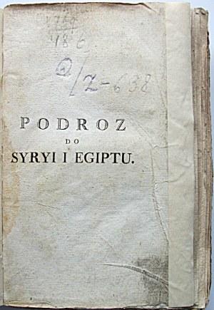VOLNEY P. Podróż do Syryi i Egiptu odbyta w roku 1783. 1784. i 1785. Z dwiema mappami i 4ma kopersztychami...
