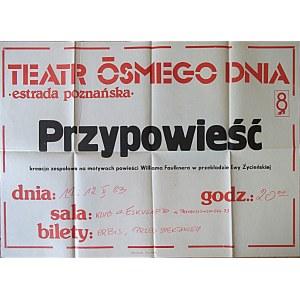 [AFISZ TEATRALNY]. Teatr Ósmego Dnia. Estrada poznańska. Przypowieść...