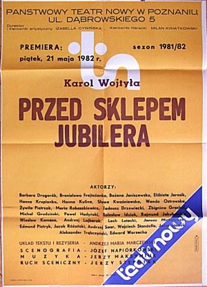 [AFISZ TEATRALNY]. Państwowy Teatr w Poznaniu, ul. Dąbrowskiego 5. Karol Wojtyła. Przed sklepem jubilera...