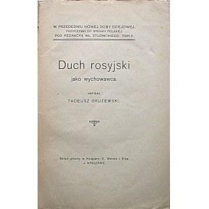 GRUŻEWSKI TADEUSZ. Duch rosyjski jako wychowawca. Napisał [...] . W-wa 1916. Skład główny w Ksiegarni E...
