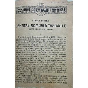 PESZKE IGNACY. Jenerał Romuald Traugutt, ostatni Naczelnik Narodu. W-wa 1916. Wyd...