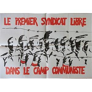[PLAKAT. Le premier syndicat libre dans le camp communiste. Paryż [1981/82]. Brak danych wydawniczych...