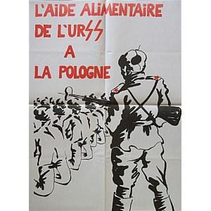 [PLAKAT]. L`Aide Alimentaire de L`URSS a la Pologne. [Paryż 1982/83 r.]. Format 43/59 cm. Druk jednostronny...