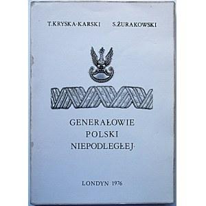 """KRYSKA - KARSKI T. ; ŻURAKOWSKI S. Generałowie Polski Niepodległej. Londyn 1976. Druk. """"Figaro Press""""..."""