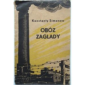 SIMONOW KONSTANTY. Obóz zagłady. Moskwa 1944. Wydawnictwo Literatury w Językach Obcych. Druk...