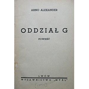 """ALEXANDER ARNO. Oddział G. Powieść. Lwów [1935]. Wydawnictwo """"MYŚL"""". E.Reindel. Druk. Lwowska..."""