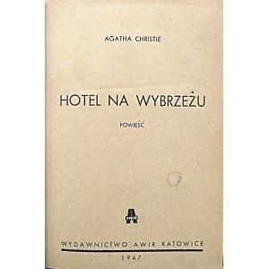 """CHRISTIE AGATHA. Hotel na wybrzeżu. Powieść. Katowice 1947. Wydawnictwo AWIR. Druk. Nr 5 """"Wiedza"""" w Chorzowie..."""