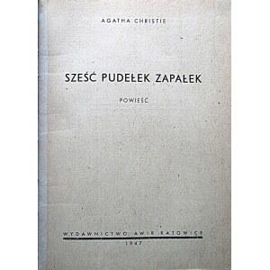 CHRISTIE AGATHA. Sześć pudełek zapałek. Powieść. Katowice 1947. Wydawnictwo AWIR. Druk...