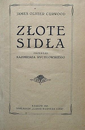 CURWOOD JAMES OLIVIER. Złote sidła. Przekład Kazimierza Rychłowskiego. Kraków 1927...