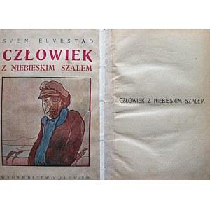 ELVESTAD SVEN. Człowiek z niebieskim szalem. Przekład Marji Salzowej. Przemyśl 1922...