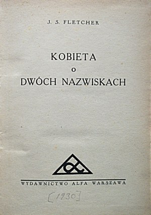 FLETCHER J. S. Kobieta o dwóch nazwiskach. W-wa [1930] Wydawnictwo ALFA. Druk. Zakł. Druk. F...