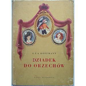 HOFFMANN E. T. A. Dziadek do orzechów. W-wa 1954. Wyd. Nasza Księgarnia. Druk. Łódzkie Zakł. Graf. Format 82...
