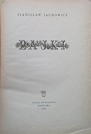 JACHOWICZ STANISŁAW. Bajki. W-wa 1953. Wyd. Nasza Księgarnia. Druk. Techniczna, Bytom. Format 21/29 cm. s. 37...
