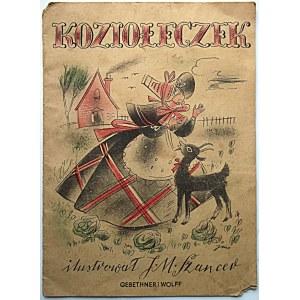 """KOZIOŁECZEK. Ilustrował J. M. Szancer. W-wa 1946. Wyd. GiW. Druk. Zakł. Graf. """"Styl"""", Kraków. Format 17/23 cm..."""