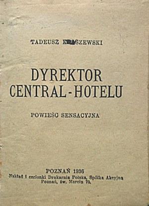KRASZEWSKI TADEUSZ. Dyrektor Central - Hotelu. Powieść sensacyjna. Poznań 1936...