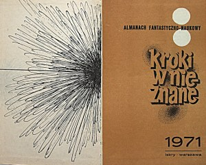 KROKI W NIEZNANE. Almanach Fantastyczno - Naukowy. Tom II. W-wa 1971. Wyd. Iskry. Druk jw. Format 12/20 cm. s...