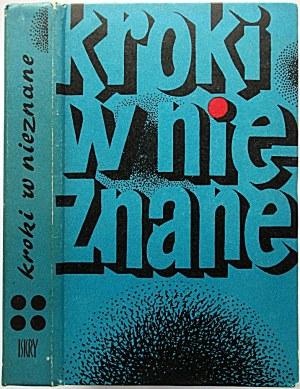 KROKI W NIEZNANE. Almanach Fantastyczno - Naukowy. Tom IV. W-wa 1973. Dane wydawnicze jak wyżej. s. 437, [3]...