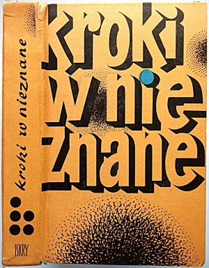 KROKI W NIEZNANE. Almanach Fantastyczno - Naukowy. Tom V. W-wa 1974. Dane wydawnicze jak wyżej. s. 425, [3]...