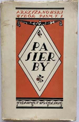 KRZYŻANOWSKI ANATOL. Pasierby. Powieść. Z przedmową Henryka Sienkiewicza. Lwów - Poznań 1925...