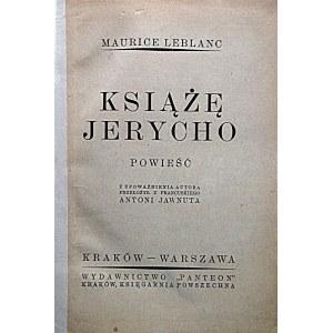 LEBLANC MAURICE. Książę Jerycho. Powieść. Przekład z francuskiego Antoni Jawnuta. Kraków - Warszawa [ok...